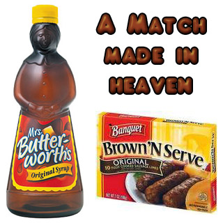 Mrs. Butterworth and Banquet Brown 'N' Serve breakfast sausages